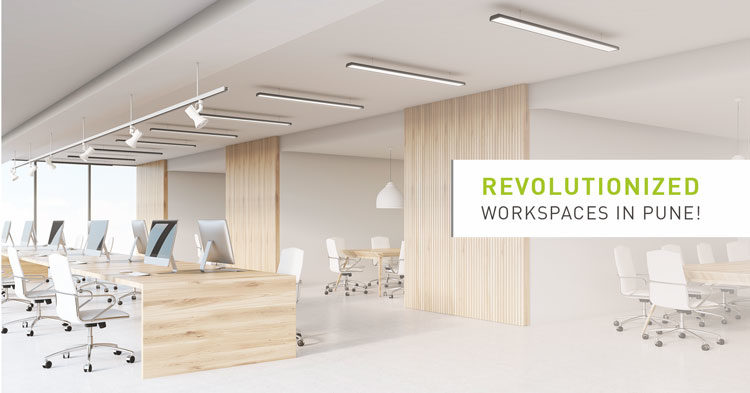 Revolutionized workspaces in Pune!