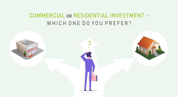 COMMERCIAL OR RESIDENTIAL INVESTMENT – WHICH ONE DO YOU PREFER?
