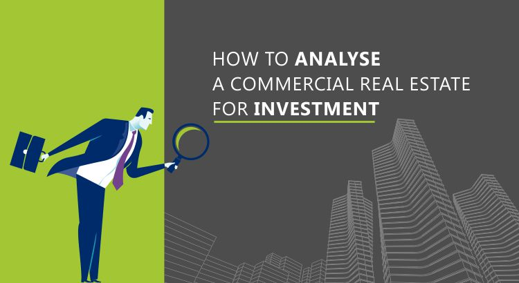 How to analyse a commercial real estate for investment