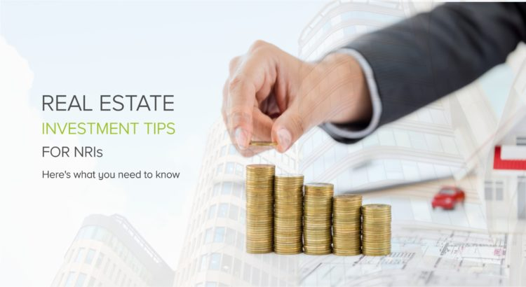 Real Estate Investment Tips for NRIs