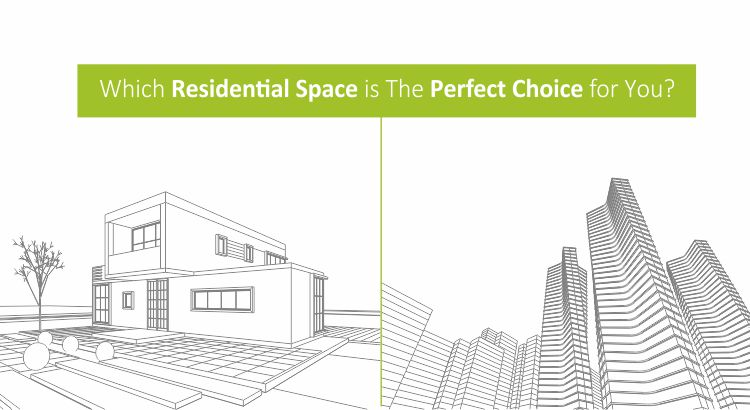 Which residential space is the perfect choice for you