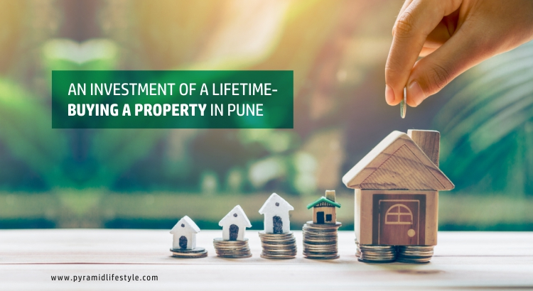 An investment of a lifetime- Buying a Property in Pune