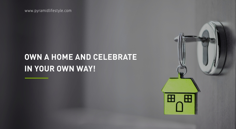 Own a home and celebrate in your own way!