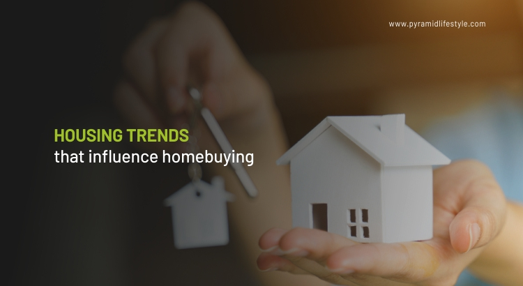 Housing Trends that influence homebuying