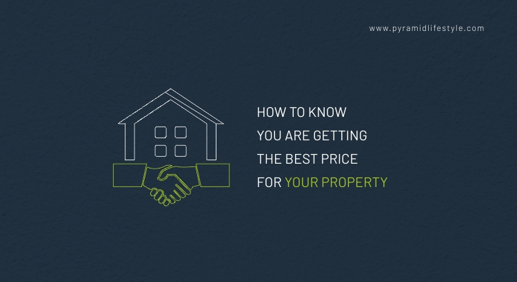 How to know you are getting the best price for your property