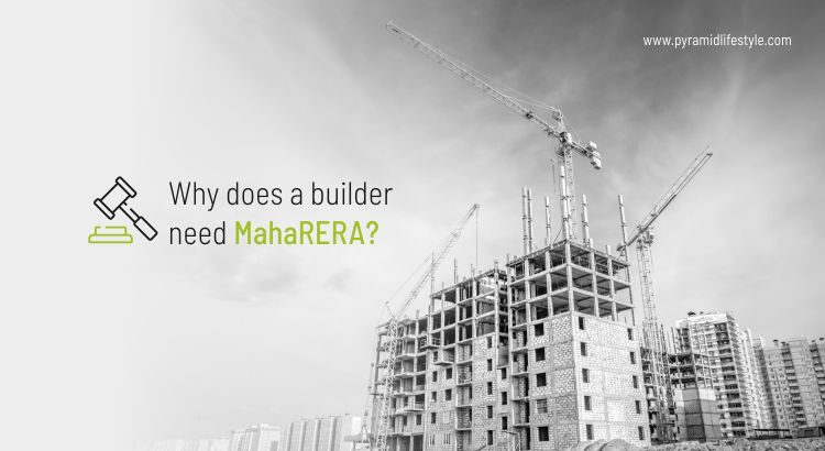 Why does a builder need MahaRERA