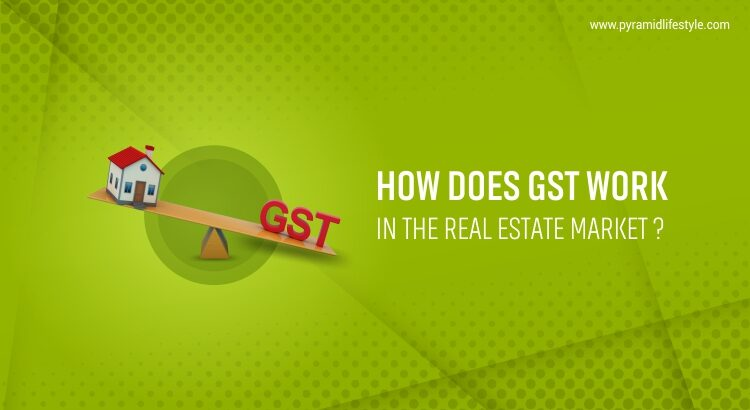 How does GST work in the real estate market?
