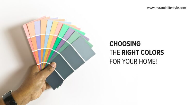 Choosing the right colors for your home.