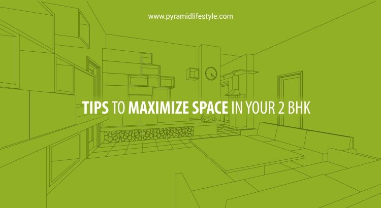 Tips to maximize your space in 2 BHK