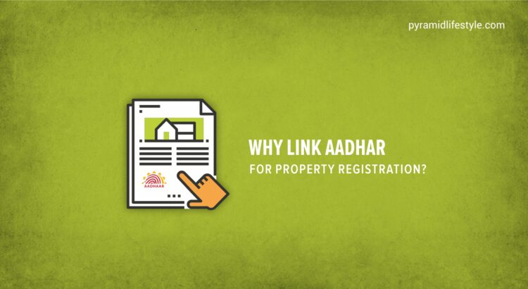 Why link Aadhar for property registration-new
